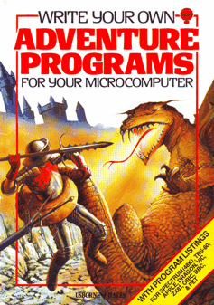 Usborne-Hayes: Write Your Own Adventure Programs For Your Microcomputer